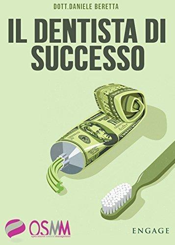 0f823363851c85 IL DENTISTA DI SUCCESSO: Sconfiggere burocrazia e low cost lavorando ...